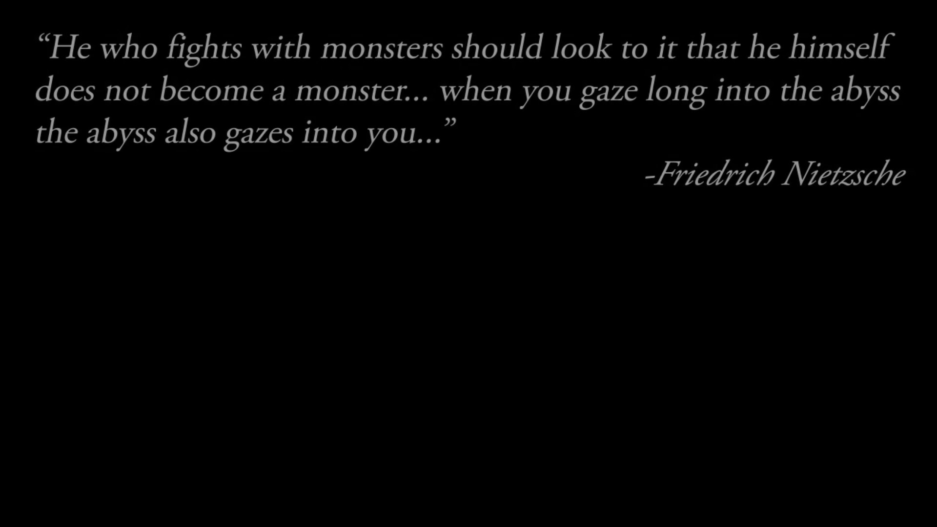 Ok So Whats Up With That Nietzsche Quote At The Beginning Of The