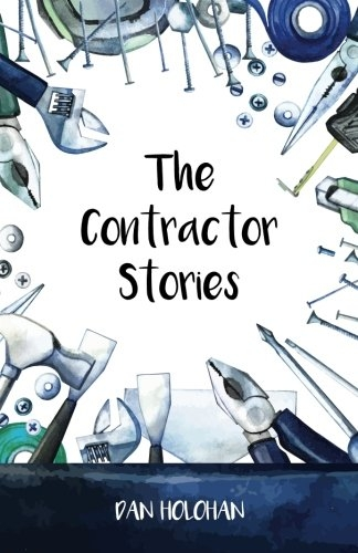 The Contractor Stories by Dan Holohan