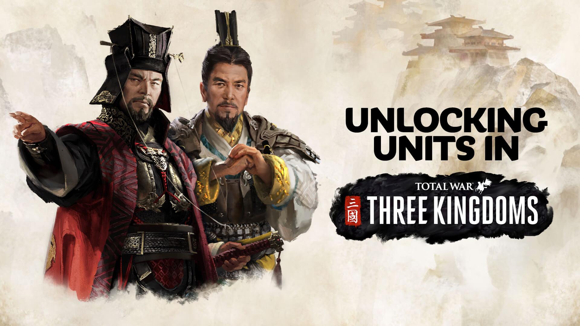 Unlocking Units in Total War: THREE KINGDOMS — Total War Forums