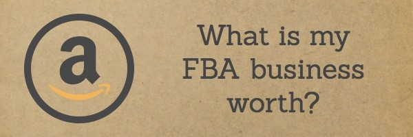 What is my Amazon FBA business worth?
