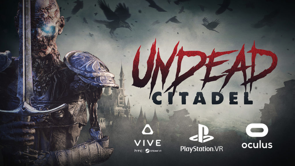 Undead Citadel - one of the most awesome VR games 2019? — Oculus