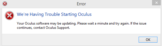We're Having Trouble starting oculus bug? — Oculus