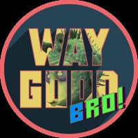 Way_Good_Bro