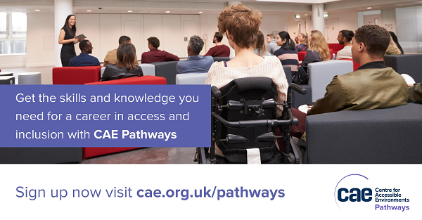 A photograph of a group of young disabled people in a room facing a woman who appears to be talking to them all The image is overlayed with the text that says Get the skills and knowledge you need for a career in access and inclusion with CAE Pathways and Sign up now visit caeorgukpathways