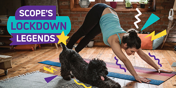 A woman doing aerobics beside a dog Become a Scope Lockdown legend this February Start fundraising or donate