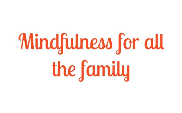 red text on a white background saying mindfulness for all the family