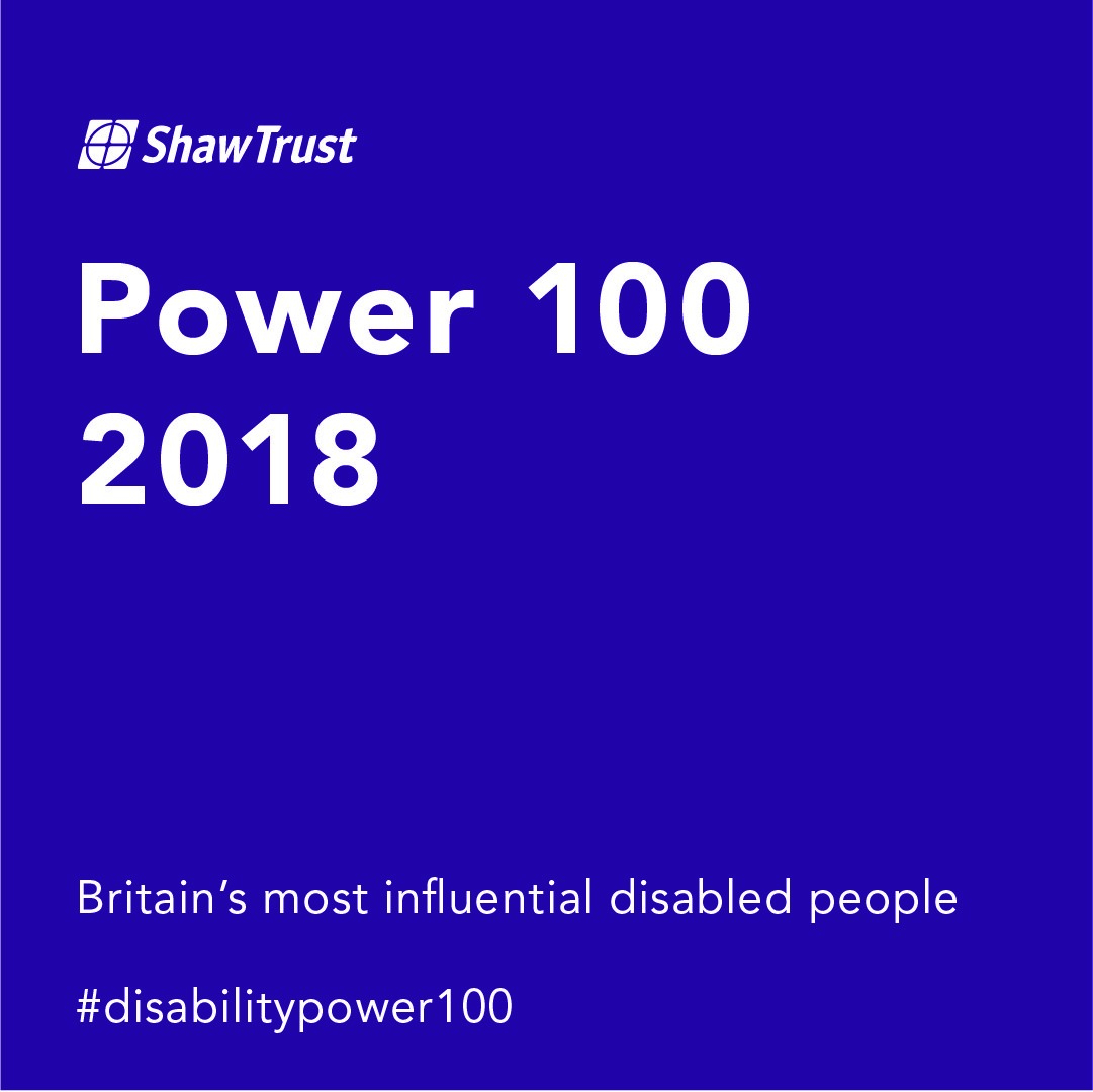 Poster which reads Shaw Trust Power 100 - Britains most influential disabled people - disabilitypower100