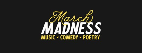 March Madness logo with the words music comedy and poetry underneath