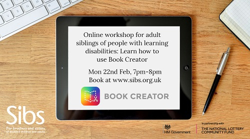 Ipad displaying the following text Online workshop for adult siblings of people with learning disabilities Learn how to use a book creator Mon 22nd Feb 7pm to 8pm