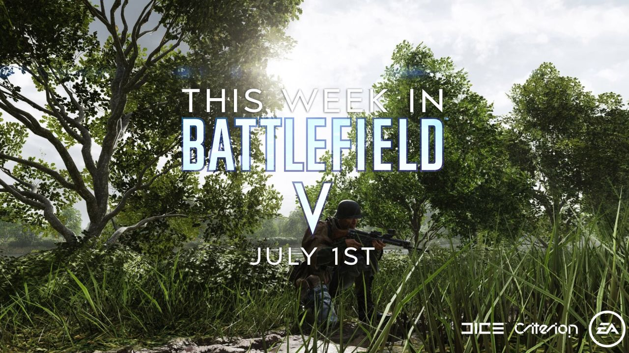 This Week in Battlefield V - July 1st Edition — Battlefield