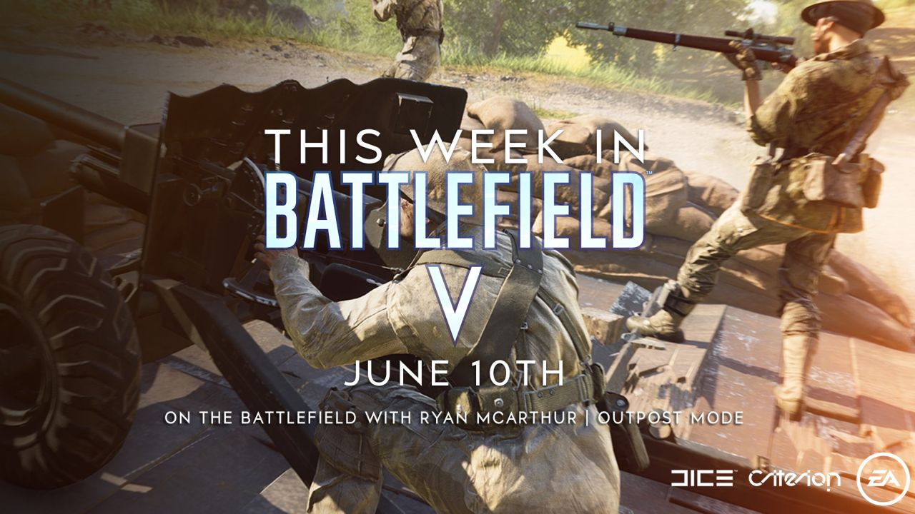 This Week in Battlefield V - June 10th Edition - Outpost comes to