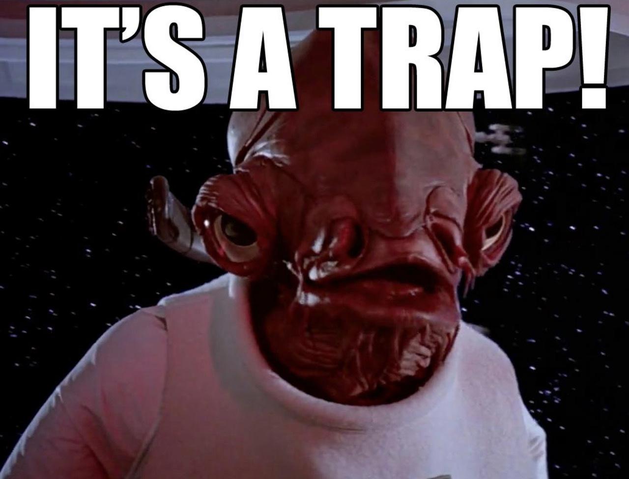 admiral-ackbar-its-a-trap-meme.jpg