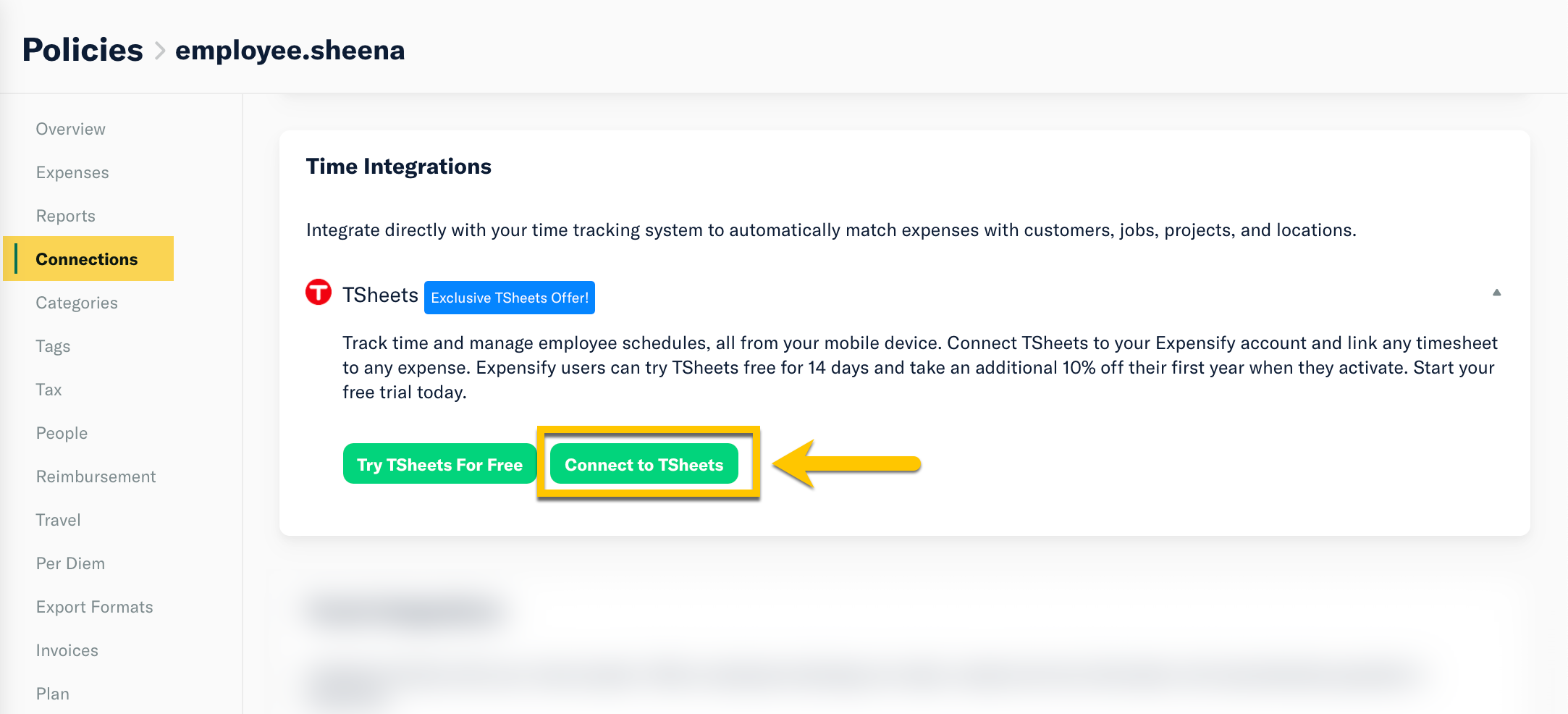 Screenshot of the an Expensify policy. An option in a left-hand menu called Connections is highlighted. On the right there is the title Time Intergations and below that a connection option for TSheets. A button to connect to TSheets is highlighted with an arrow pointing to it.
