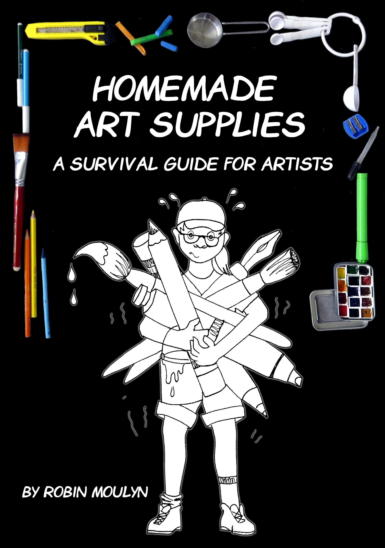 homemade art supplies a survival guide for artists lulu community