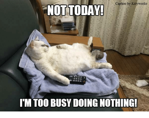 Not Today - Doing Nothing.png