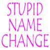stupidnamechange