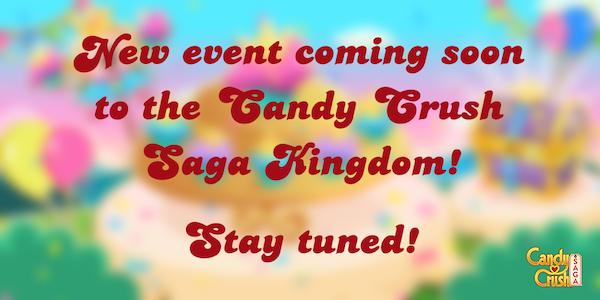 CandyCrushSaga_newEventComingSoon.png
