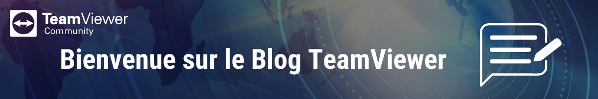 Bienvenue sur le Blog TeamViewer