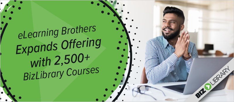 eLearning Brothers® Expands Offering With 2,500 Plus BizLibrary® Courses